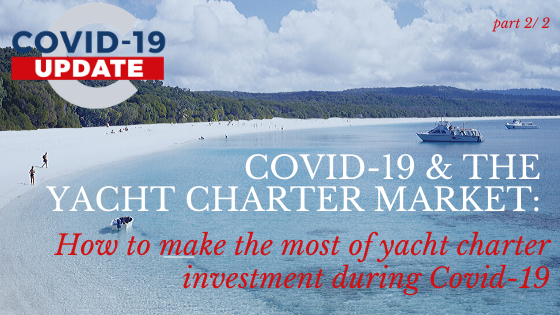 How to make the most of yacht charter investment during COVID-19