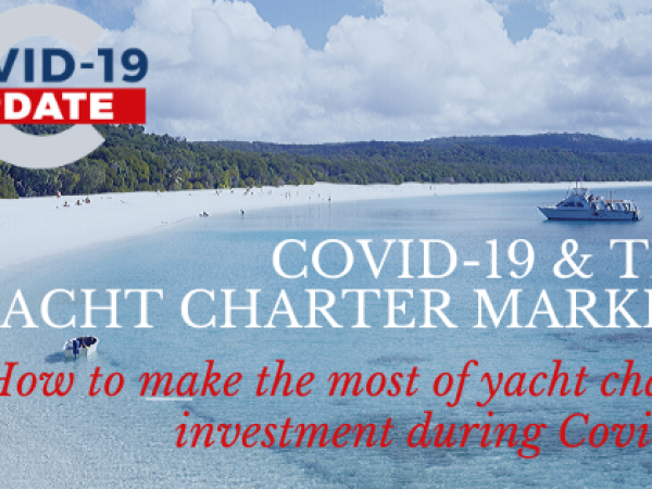 Blog Image_How to make the most of yacht charter investment during Covid-19