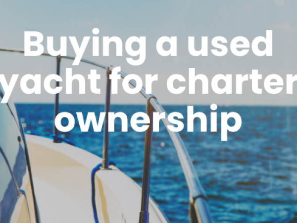 Buying a used yacht for charter ownership header